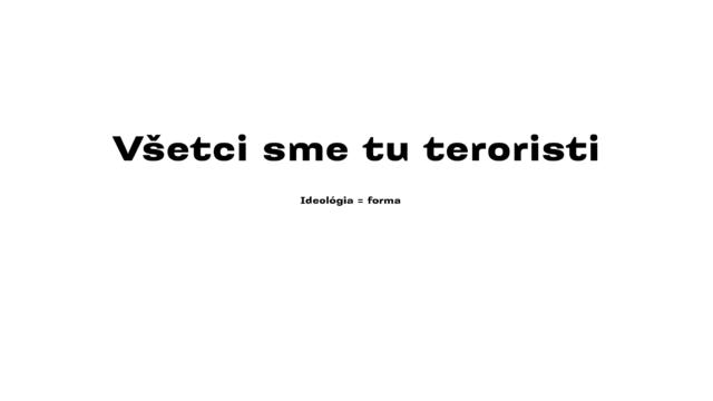 Všetci sme tu teroristi