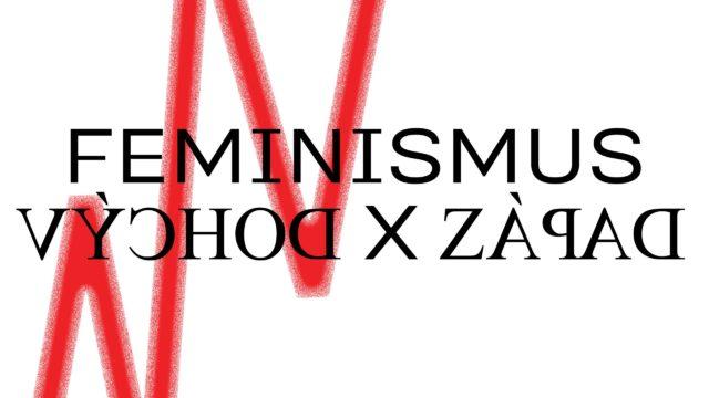 Feminismus VÝCHOD x ZÁPAD